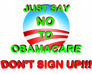 JUST SAY NO TO OBAMACARE # 1